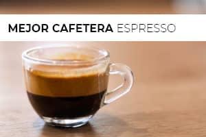 Mejor cafetera espresso 2020